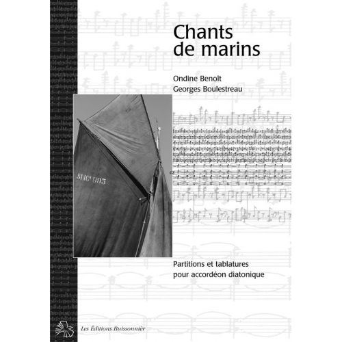 LES EDITIONS BUISSONNIERES BOULESTREAU G. - CHANTS DE MARINS POUR ACCORDEON DIATONIQUE