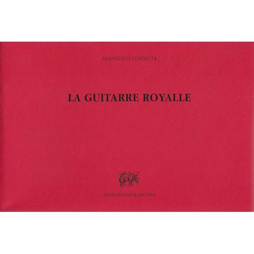 ARNALDO FORNI EDITORE CORBETTA F. - LA GUITARRE ROYALLE