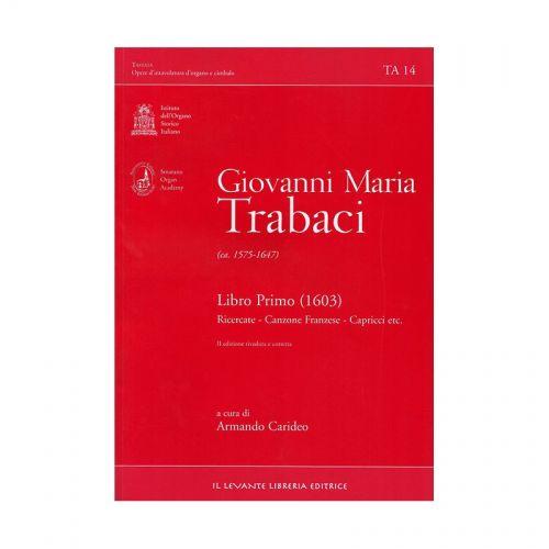 IL LEVANTE EDITORE TRABACI G. M. - LIBRO PRIMO (1603) - ORGUE
