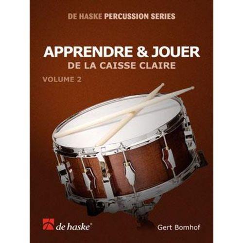 DEHASKE BOMHOF G. - APPRENDRE ET JOUER DE LA CAISSE CLAIRE VOL.2