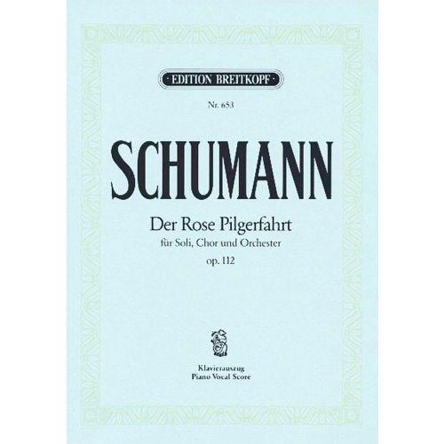 EDITION BREITKOPF SCHUMANN ROBERT - DER ROSE PILGERFAHRT OP. 112 - PIANO