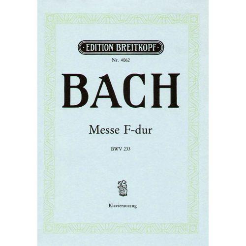 EDITION BREITKOPF BACH JOHANN SEBASTIAN - MESSE F-DUR BWV 233 - PIANO
