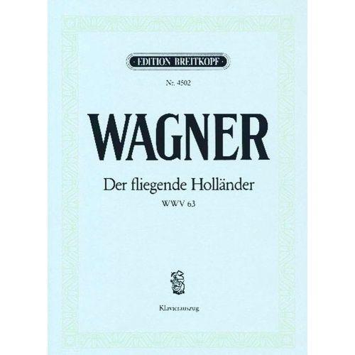 EDITION BREITKOPF WAGNER RICHARD - DER FLIEGENDE HOLLANDER WWV 63 - PIANO