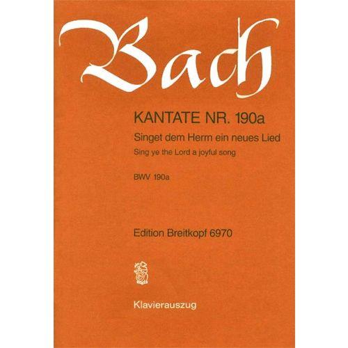 EDITION BREITKOPF BACH J.S. - KANTATE 190A SINGET DEM HERRN