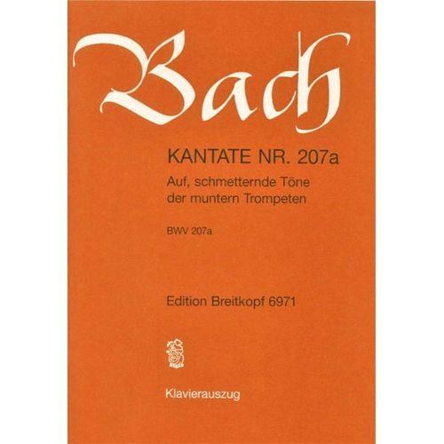 EDITION BREITKOPF BACH JOHANN SEBASTIAN - KANTATE 207A AUF, SCHMETTERNDE - PIANO