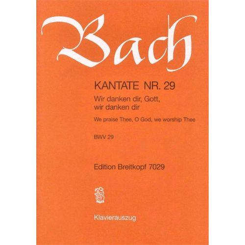 EDITION BREITKOPF BACH J.S. - KANTATE 29 WIR DANKEN DIR