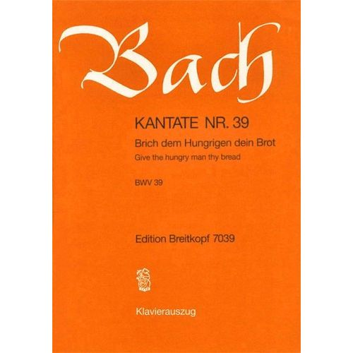 EDITION BREITKOPF BACH J.S. - KANTATE 39 BRICH DEM HUNGRIGEN
