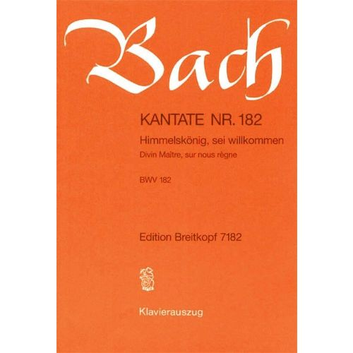 EDITION BREITKOPF BACH J.S. - KANTATE 182 HIMMELSKÖNIG, SEI