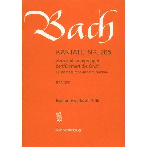 EDITION BREITKOPF BACH J.S. - KANTATE 205 ZERREISSET, ZERSPR