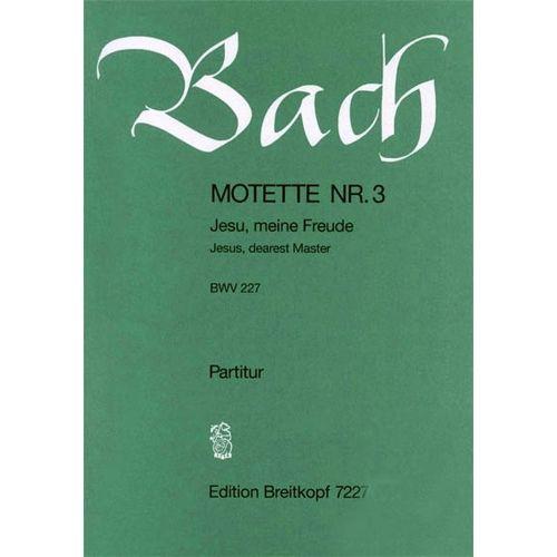 EDITION BREITKOPF BACH J.S. - MOTETTE 227 JESU, MEINE FREUDE
