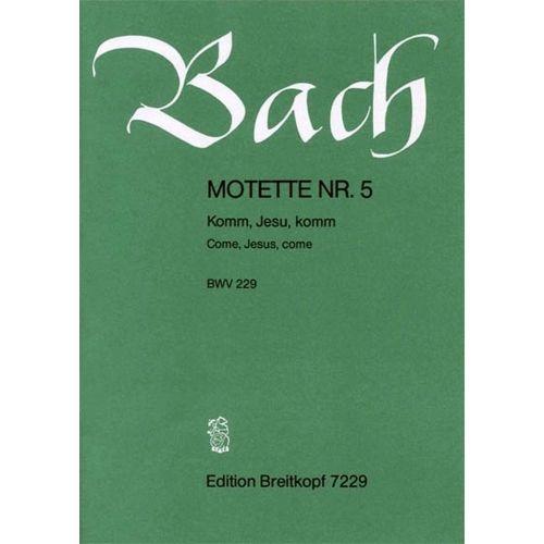 EDITION BREITKOPF BACH JOHANN SEBASTIAN - MOTETTE 229 KOMM, JESU, KOMM - MIXED CHOIR