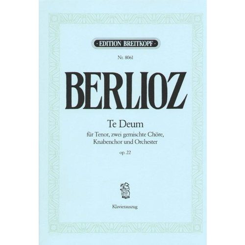 EDITION BREITKOPF BERLIOZ H. - TE DEUM OP. 22