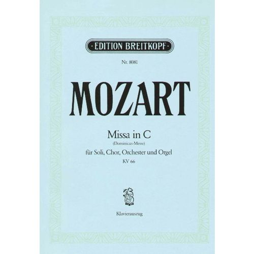 EDITION BREITKOPF MOZART W.A. - MISSA IN C KV 66 (DOMINICUS)