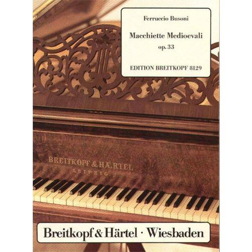 EDITION BREITKOPF BUSONI FERRUCCIO - MACCHIETTE MEDIOEVALI OP. 33 - PIANO