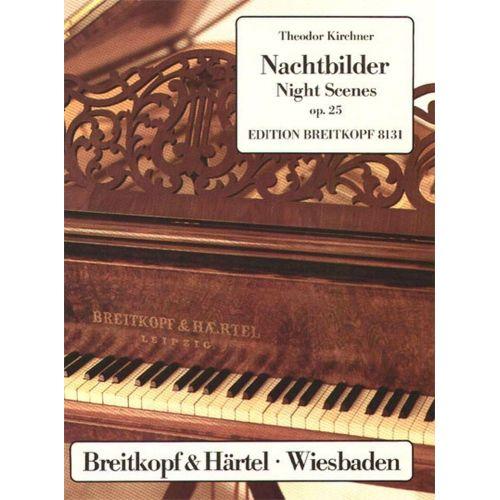 EDITION BREITKOPF KIRCHNER THEODOR - NACHTUBAILDER OP. 25 - PIANO
