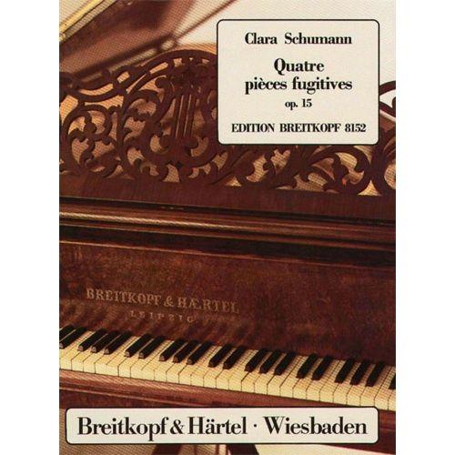 EDITION BREITKOPF SCHUMANN CLARA - QUATRE PIECES FUGITIVES OP. 15 - PIANO