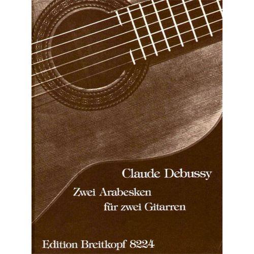 EDITION BREITKOPF DEBUSSY CLAUDE - ZWEI ARABESKEN - 2 GUITAR