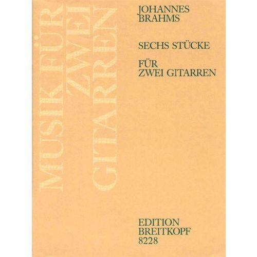 EDITION BREITKOPF BRAHMS JOHANNES - SECHS STUCKE AUS OP.76,116,118 - 2 GUITAR