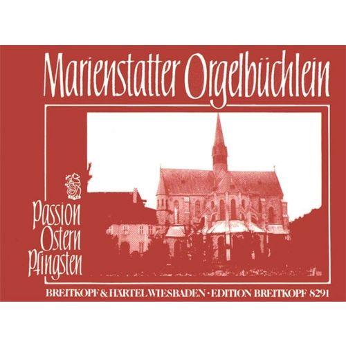 EDITION BREITKOPF MARIENSTATTER ORGELBUCHLEIN 1 - ORGAN