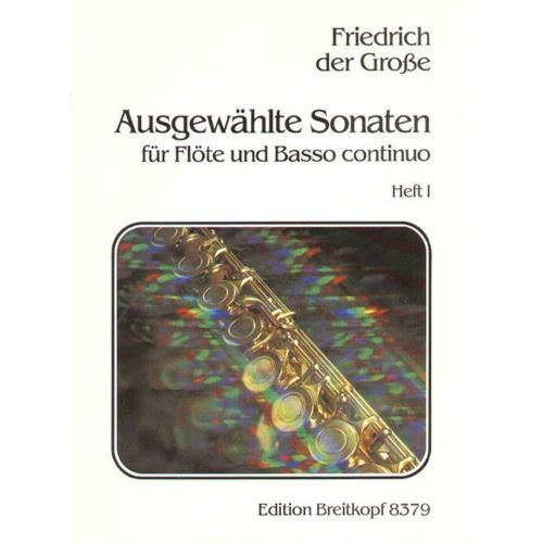 EDITION BREITKOPF FRIEDRICH DER GROSSE - AUSGEWAHLTE SONATEN, HEFT 1 - FLUTE, PIANO