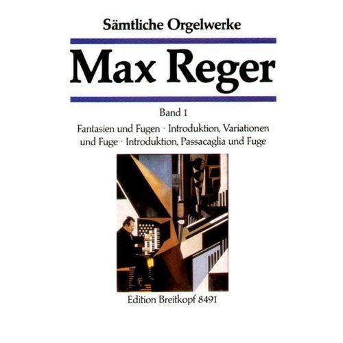 EDITION BREITKOPF REGER M. - SAMTLICHE ORGELWERKE, BAND 1