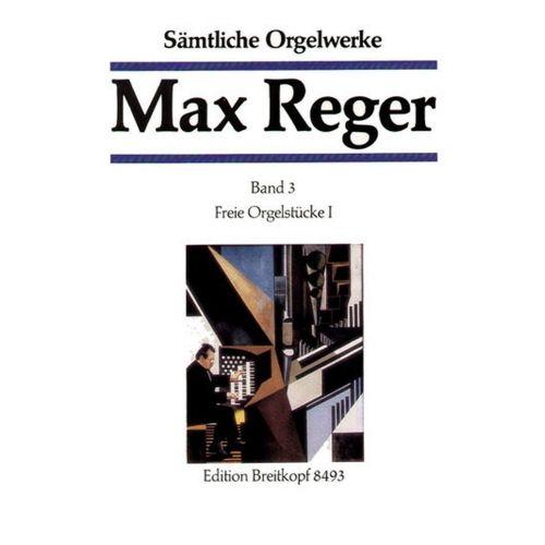 EDITION BREITKOPF REGER M. - SAMTLICHE ORGELWERKE, BAND 3
