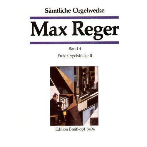 EDITION BREITKOPF REGER M. - SAMTLICHE ORGELWERKE, BAND 4
