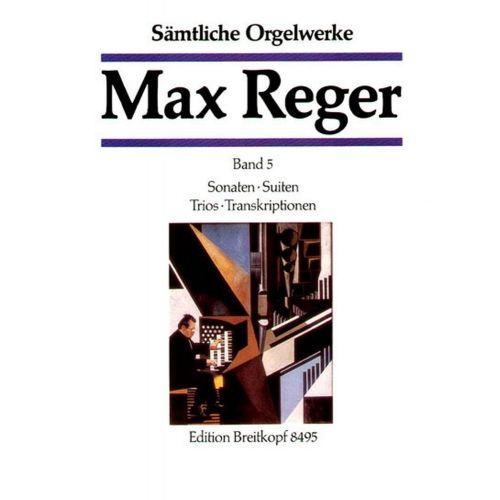 EDITION BREITKOPF REGER M. - SAMTLICHE ORGELWERKE, BAND 5