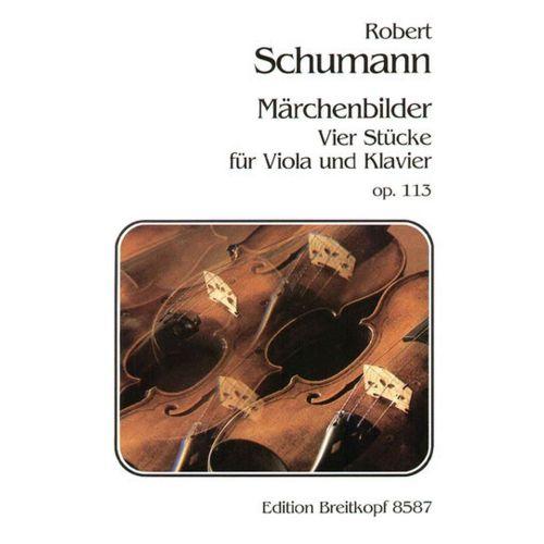 EDITION BREITKOPF SCHUMANN ROBERT - MARCHENBILDER OP. 113 - VIOLA, PIANO