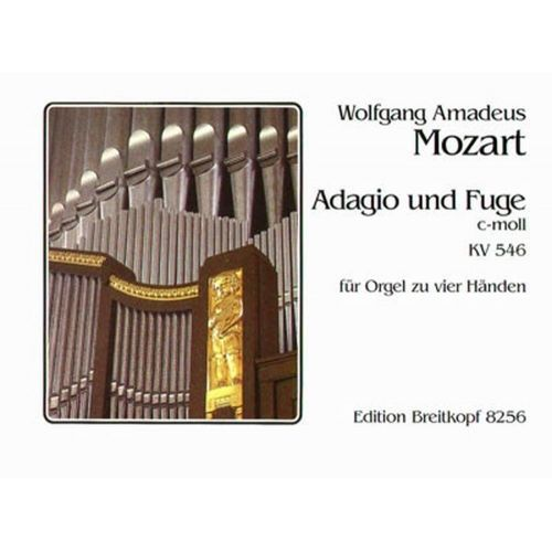 EDITION BREITKOPF MOZART WOLFGANG AMADEUS - ADAGIO UND FUGE C-MOLL - ORGUE