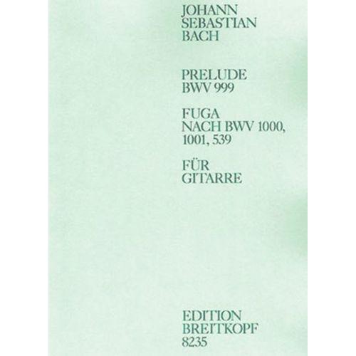 EDITION BREITKOPF BACH JOHANN SEBASTIAN - PRALUDIUM UND FUGE BWV999/1000 - GUITAR