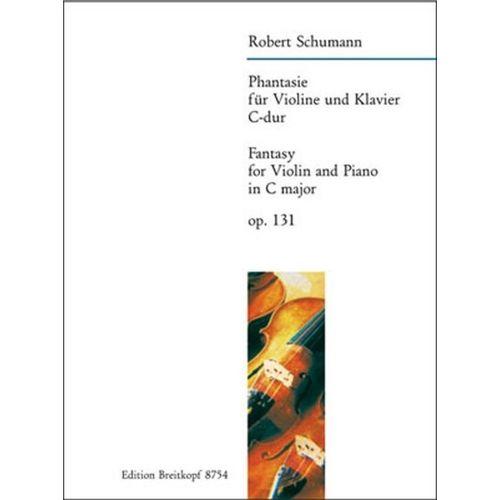 EDITION BREITKOPF SCHUMANN ROBERT - FANTASIE C-DUR OP. 131 - VIOLIN, PIANO