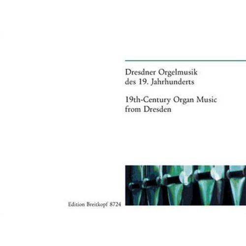 EDITION BREITKOPF DRESDNER ORGELMUSIK D. 19. JH. - ORGAN