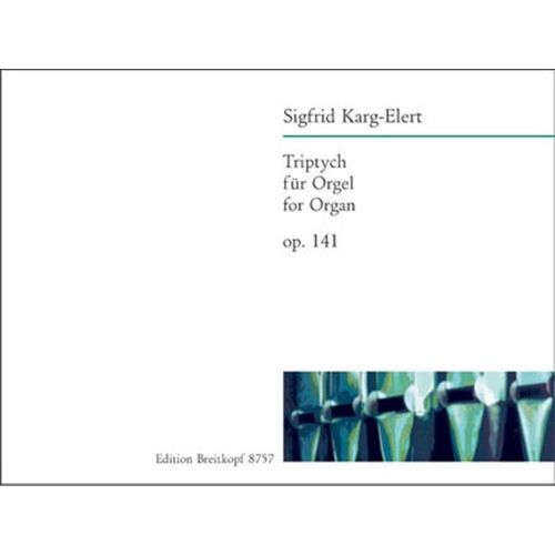 EDITION BREITKOPF KARG-ELERT SIGFRID - TRIPTYCH - ORGAN