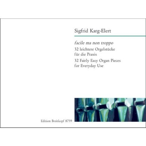 EDITION BREITKOPF KARG-ELERT SIGFRID - FACILE MA NON TROPPO - ORGAN