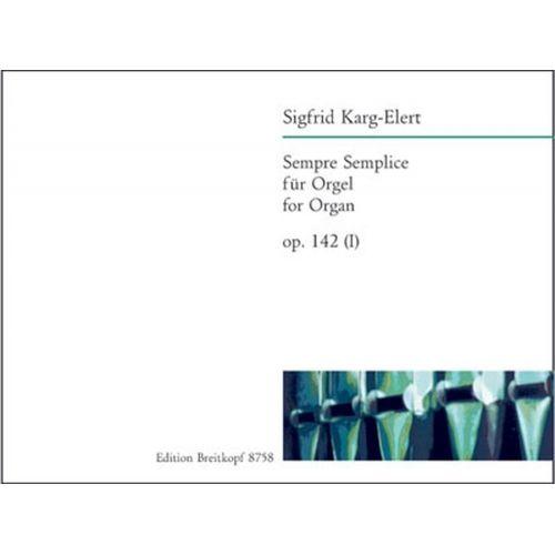 EDITION BREITKOPF KARG-ELERT SIGFRID - SEMPRE SEMPLICE OP. 142 (I) - ORGAN