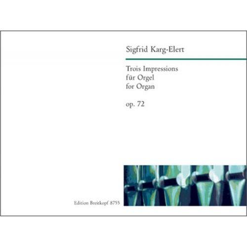 EDITION BREITKOPF KARG-ELERT SIGFRID - TROIS IMPRESSIONS OP. 72 - ORGAN