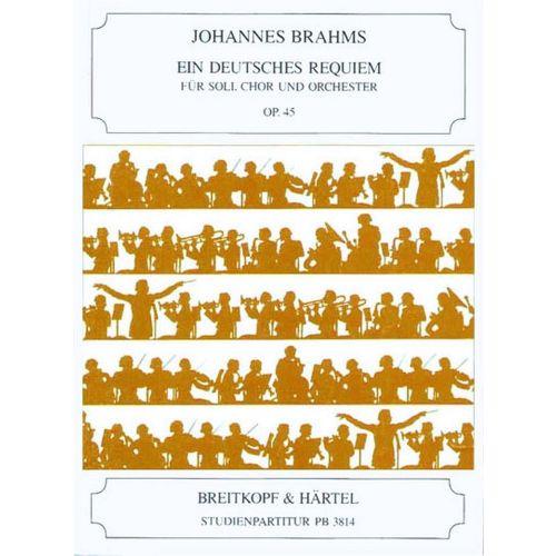 EDITION BREITKOPF BRAHMS JOHANNES - EIN DEUTSCHES REQUIEM OP. 45 - SOLI, MIXED CHOIR, ORCHESTRA