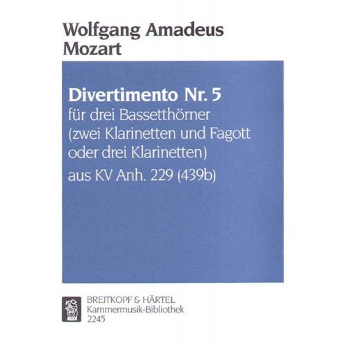EDITION BREITKOPF MOZART W.A. - DIVERTIMENTO KVANH229(439B) NR.5