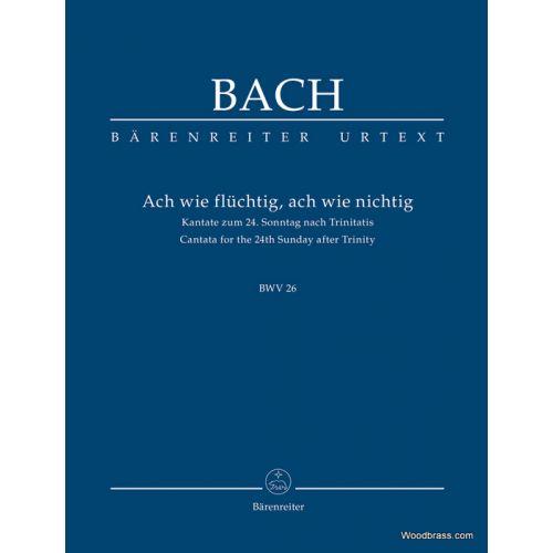 BARENREITER BACH J.S. - ACH WIE FLUCHTIG, ACH WIE NICHTIG, BWV 26 - STUDY SCORE