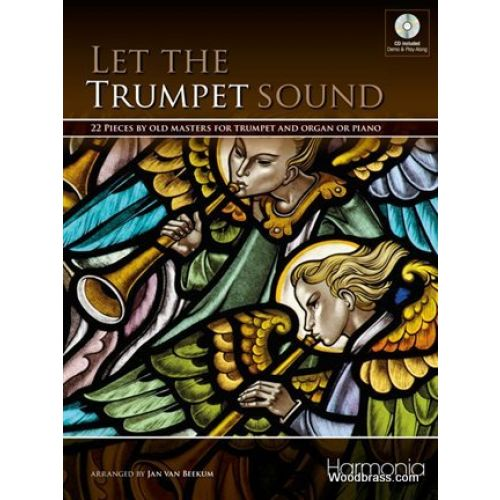 HARMONIA LET THE TRUMPET SOUND - 22 PIECES BY OLD MASTERS FOR TRUMPET & ORGAN