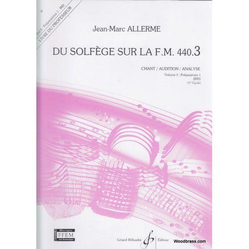 BILLAUDOT ALLERME JEAN-MARC - DU SOLFEGE SUR LA FM 440.3 CHANT / AUDITION / ANALYSE (PROF.)
