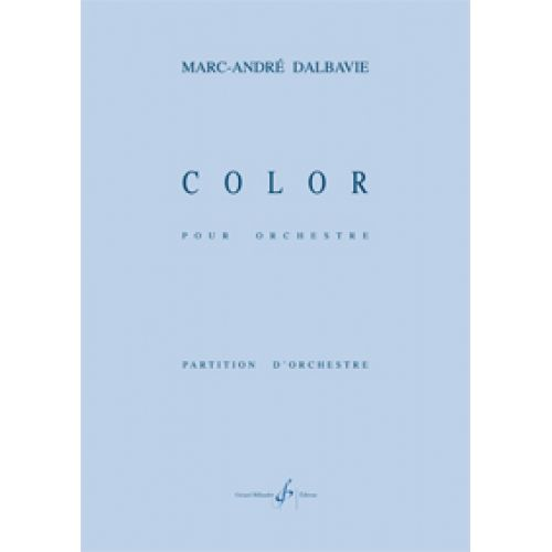 BILLAUDOT DALBAVIE MARC-ANDRE - COLOR MUSIQUE SYMPHONIQUE