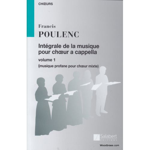 SALABERT POULENC F. - INTEGRALE DE LA MUSIQUE VOL.1 - CHOEUR A CAPPELLA