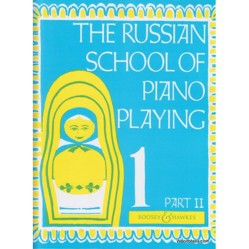 BOOSEY & HAWKES THE RUSSIAN SCHOOL OF PIANO PLAYING VOL.1 PART 2
