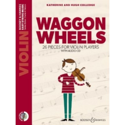 BOOSEY & HAWKES COLLEDGE K. & H. - WAGGON WHEELS + CD - VIOLON
