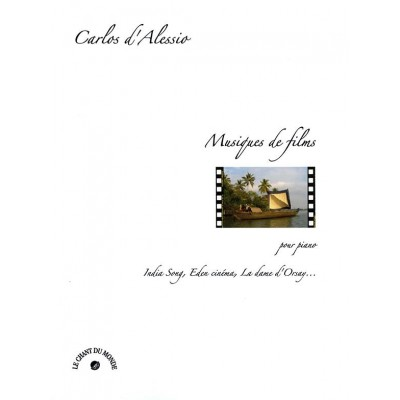 CHANT DU MONDE CARLOS D'ALESSIO - MUSIQUES DE FILMS POUR PIANO