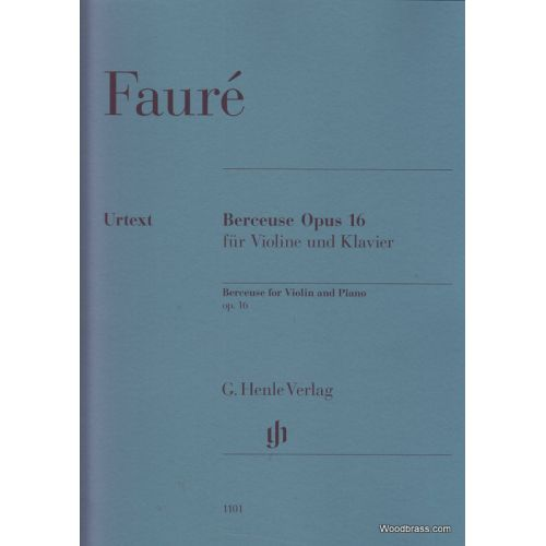 HENLE VERLAG FAURE G. - BERCEUSE OP.16 - VIOLIN AND PIANO
