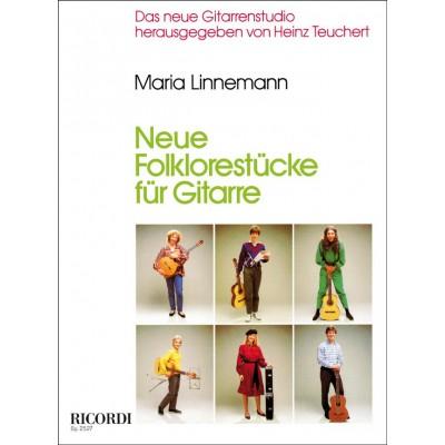 RICORDI LINNEMANN M. - NEUE FOLKLORESTUECKE - GUITARE