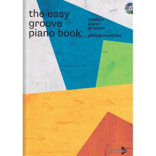 SCHOTT MOEHRKE P. - THE EASY GROOVE PIANO BOOK - PIANO + DVD